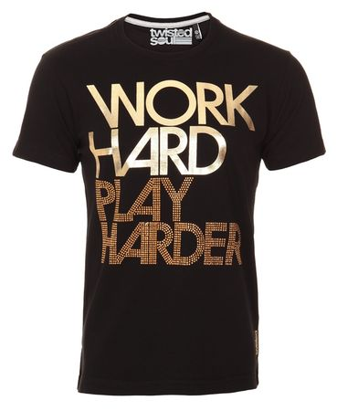 Twisted Soul Work Hard Play Harder T-Shirt