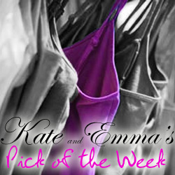 Kate and Emma pick of the week
